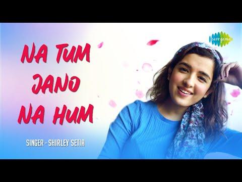Na Tum Jaano Na Hum | Shirley Setia | Abhijit Vaghani | Cover Song | Kaho Naa Pyar Hai