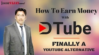 How to Earn Money with DTUBE  #YoutubeAlternative