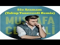 Mustafa Ceceli - Söz Aramam (Yakup Tanriverdi Remix) mp3 indir
