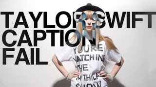 Repeat youtube video Taylor Swift Caption Fail