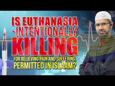 is euthanasia intentionally killing for  relieving pain and suffering pe...