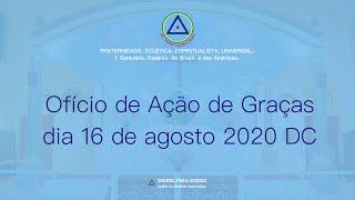 Ofício de Ação de Graças do dia 16 de agosto de 2020 - D.C.