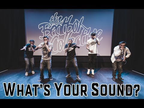 The Beatbox Collective - What's Your Sound?