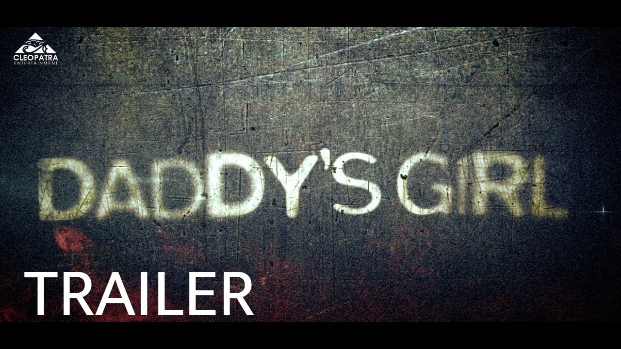 Download Daddy's Girl (Trailer)