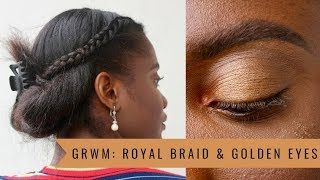 GRWM: ROYAL BRAID UP-DO & GOLDEN EYES | MADELINE'S AVENUE