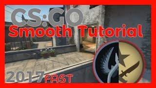Easy Smooth Tutorial | 2017 | CS:GO