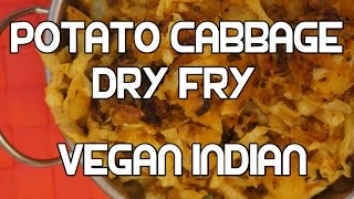 Cabbage & Potato Dry Fry Recipe - Indian Aloo Video Vegan