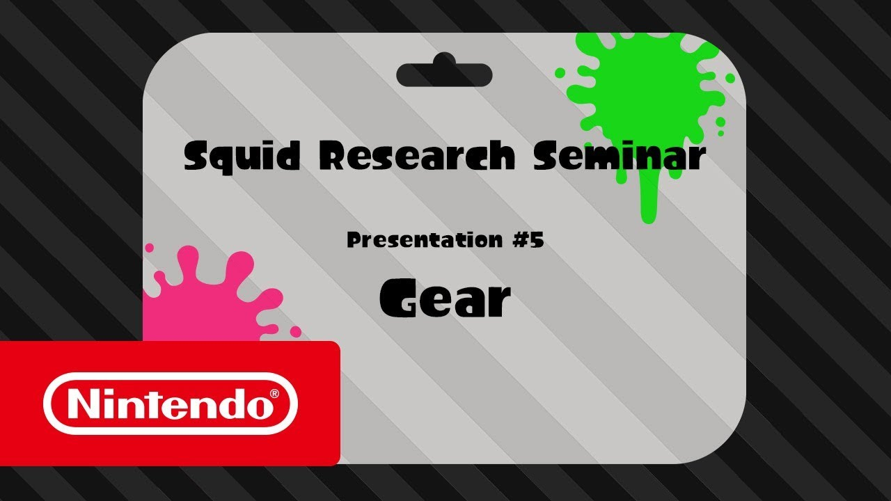 Splatoon 2 - Squid Research Seminar #5: Gear