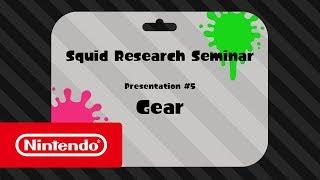 Splatoon 2 - Squid Research Seminar #5: Gear