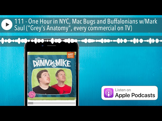111 - One Hour in NYC, Mac Bugs and Buffalonians w/Mark Saul (