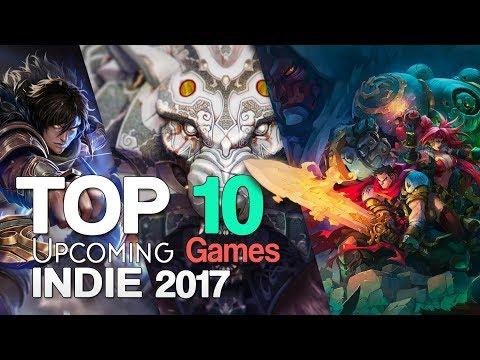 Top 10 Upcoming Indie Games of 2017/2018