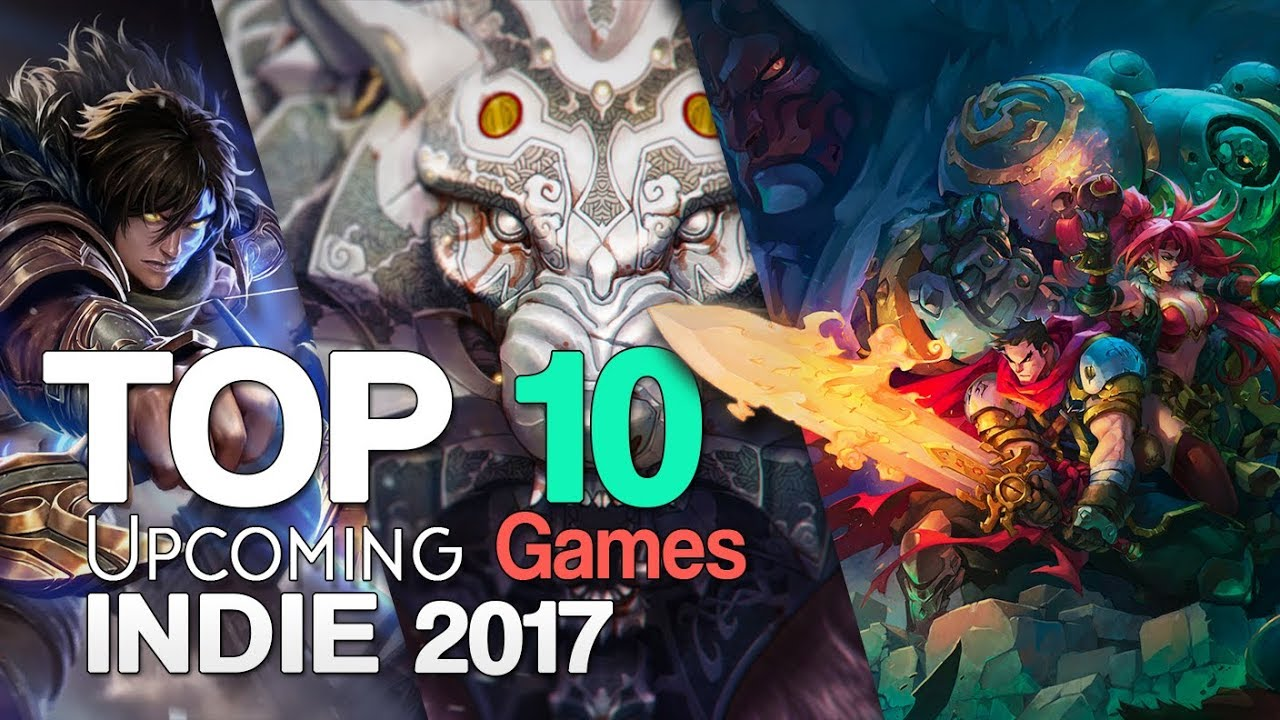 Top 10 Upcoming Indie Games Of 2017 2018 Youtube