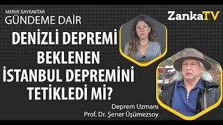 Denizli Depremi Beklenen İstanbul Depremini Tetikledi mi? Prof. Dr. Şener Üşümezsoy Açıkladı!