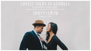 Johnnyswim - Lonely Night In Georgia (feat. Vince Gill)  [Official Audio Stream]
