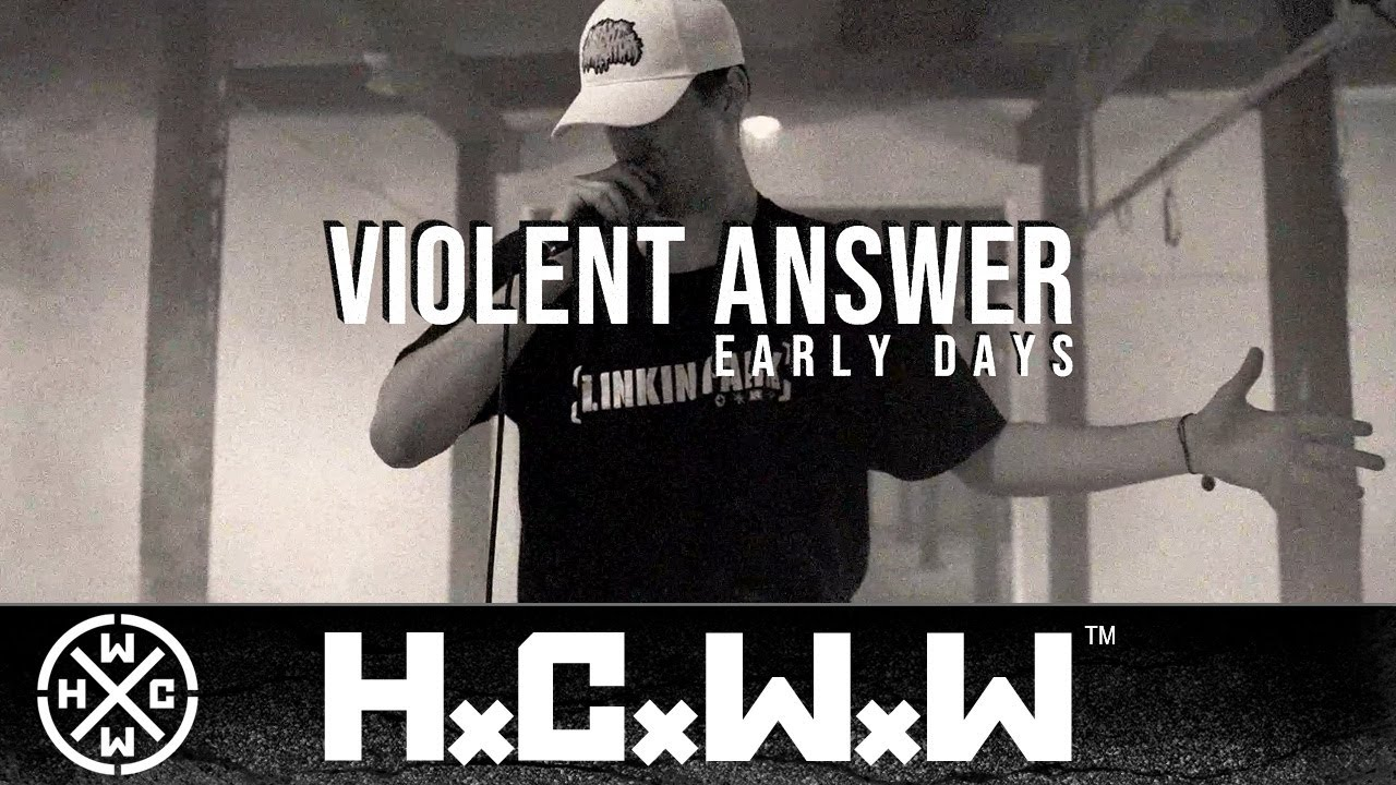 VIOLENT ANSWER - EARLY DAYS - HARDCORE WORLDWIDE (OFFICIAL HD VERSION HCWW)