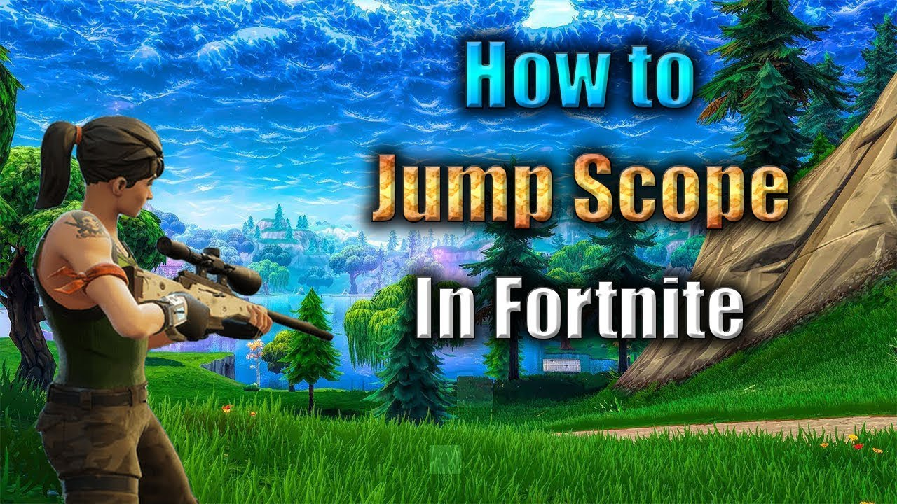 How To Jump Scope In Fortnite Battle Royale Exploit Youtube - how to jump scope in fortnite battle royale exploit