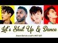 (LYRICS) LET'S SHUT UP & DANCE - NCT 127 X LAY X JASON DERULO