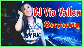 Video Dj Via Vallen Sayang - Dangdut Koplo Remix Music download MP3, 3GP, MP4, WEBM, AVI, FLV Desember 2017
