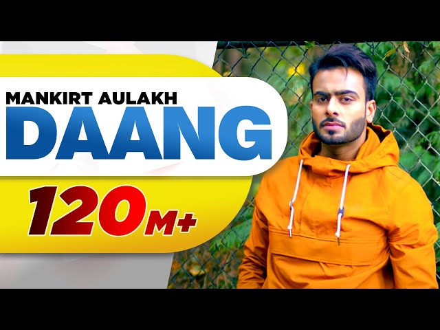Daang (Full Video) | Mankirt Aulakh | MixSingh | Deep Kahlon | Sukh Sanghera | Latest Punjabi Songs