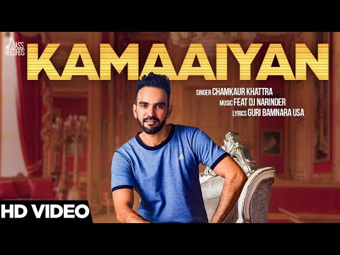 Kamaaiyan | ( Full Song) | Chamkaur Khattra| New Punjabi Songs 2017 | Latest Punjabi Songs 2017