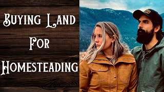 Buying Land For Homesteading - Important Tips YOU SHOULD KNOW!!