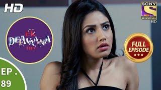 Ek Deewaana Tha - Ep 89 - Full Episode - 22nd  February, 2018