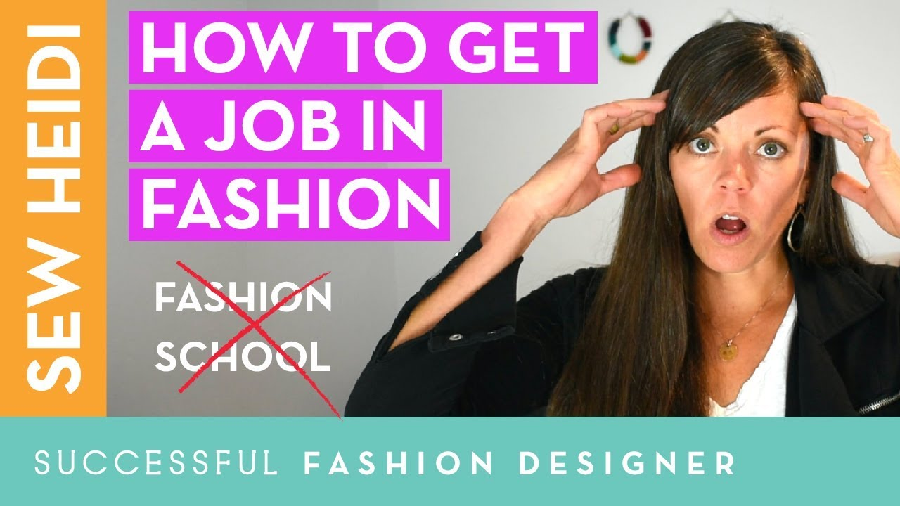 Advice For Fashion Design Students How To Find A Job After College Without Any Experience Youtube