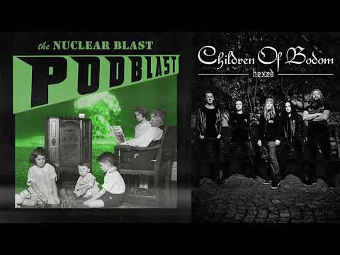 NUCLEAR BLAST PODBLAST - Episode 5: Children Of Bodom (OFFICIAL NB PODCAST)