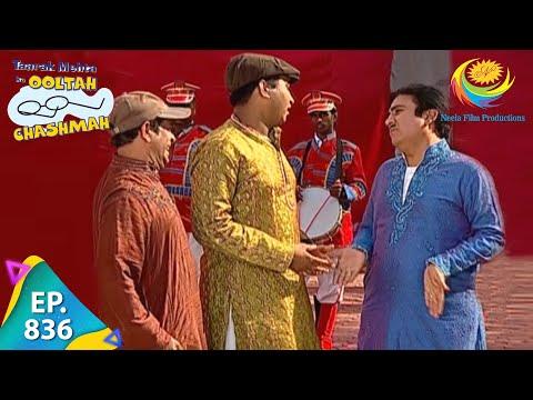 Taarak Mehta Ka Ooltah Chashmah - Episode 836 - Full Episode