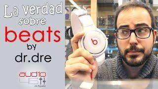 La realidad sobre Beats By Dr Dre.(, 2015-10-28T16:28:07.000Z)