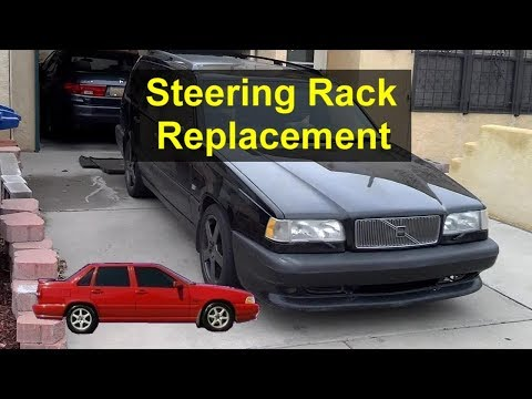 How to replace the power steering rack on a P80 Volvo, 850, S70, V70, etc. – VOTD
