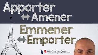 Apporter Amener Emporter Emmener in french