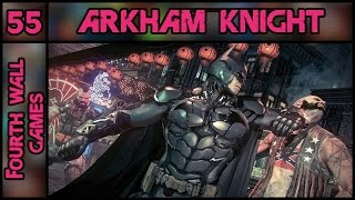 Batman Arkham Knight - Part 55 - 100% Complete PC Gameplay Walkthrough - 1080p 60fps