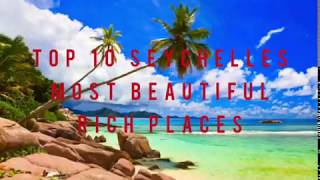 Top 10 most beautiful and interesting places of Seychelles. where to go to relax