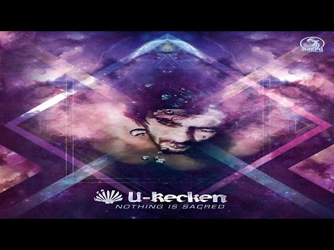 U-Recken - Nothing Is Sacred [Full Album] ᴴᴰ