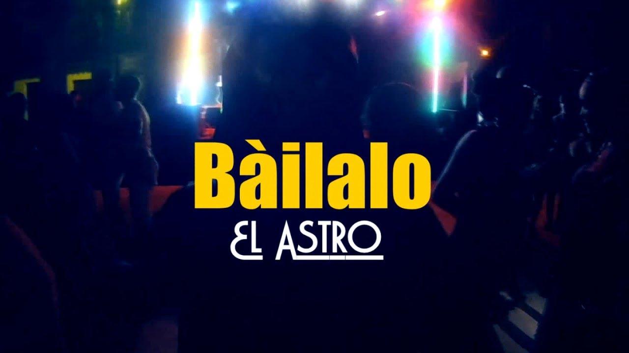 El Astro Bailalo Official Video Reggaeton 2018 Youtube