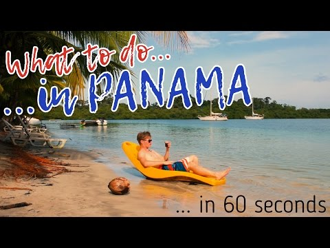 WHAT TO DO IN PANAMA in 60 seconds