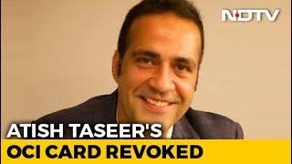 Writer Aatish Taseer's Citizenship Status Revoked, Denies Centre's Charge