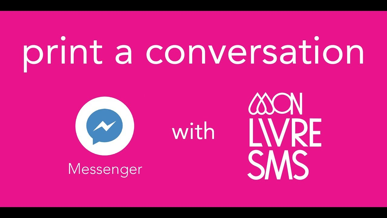 Print your Messenger chat ^ _ ^ MonLivreSMS 1