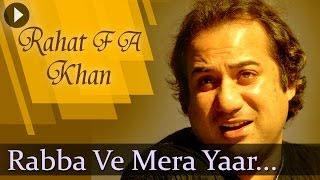 Rabba Ve Mera Yaar - Rahat Fateh Ali Khan - Best  Qawwali Songs
