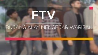 Video FTV SCTV - Bujang Alay Mengejar Warisan download MP3, 3GP, MP4, WEBM, AVI, FLV September 2018