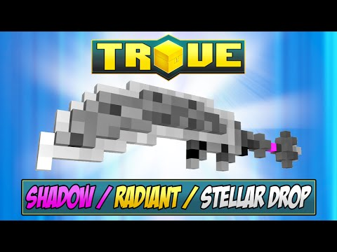 SHADOW, RADIANT, STELLAR DROP EFFECTS (PATCHED) - Trove Mod Highlight