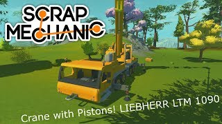 Scrap Mechanic 20k SUB Special: Crane LIEBHERR LTM 1090-4.1 with Pistons update