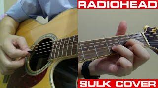 Radiohead - Sulk (Acoustic Cover)