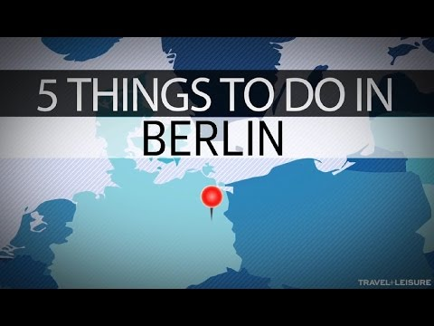 5 Things to do in Berlin | Travel + Leisure