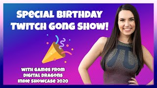 Special Birthday Gong Show Episode! w Indie Games from Digital Dragons Indie Showcase 2020