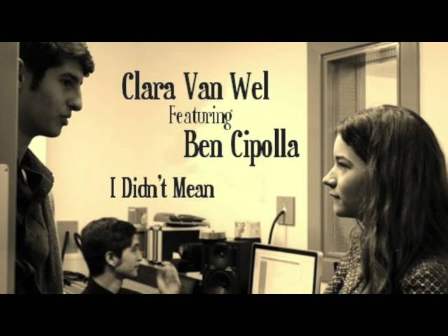 Clara van Wel ft. Ben Cipolla - I Didn't Mean