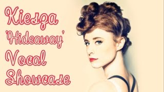 Kiesza's 'Hideaway' Vocal Showcase/Lyric Video (Eb4 - G5)