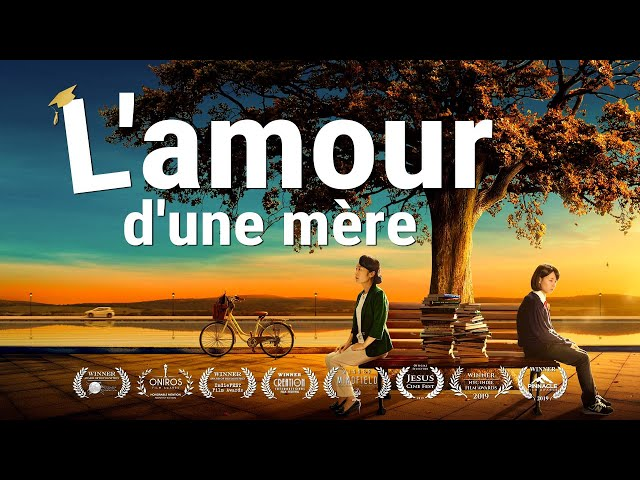 Film chrétien complet en français HD « L\'amour d\'une mère » (une histoire vraie)