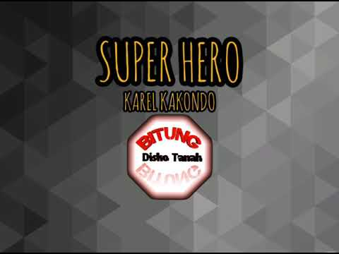 Karel Kakondo - Super Hero
